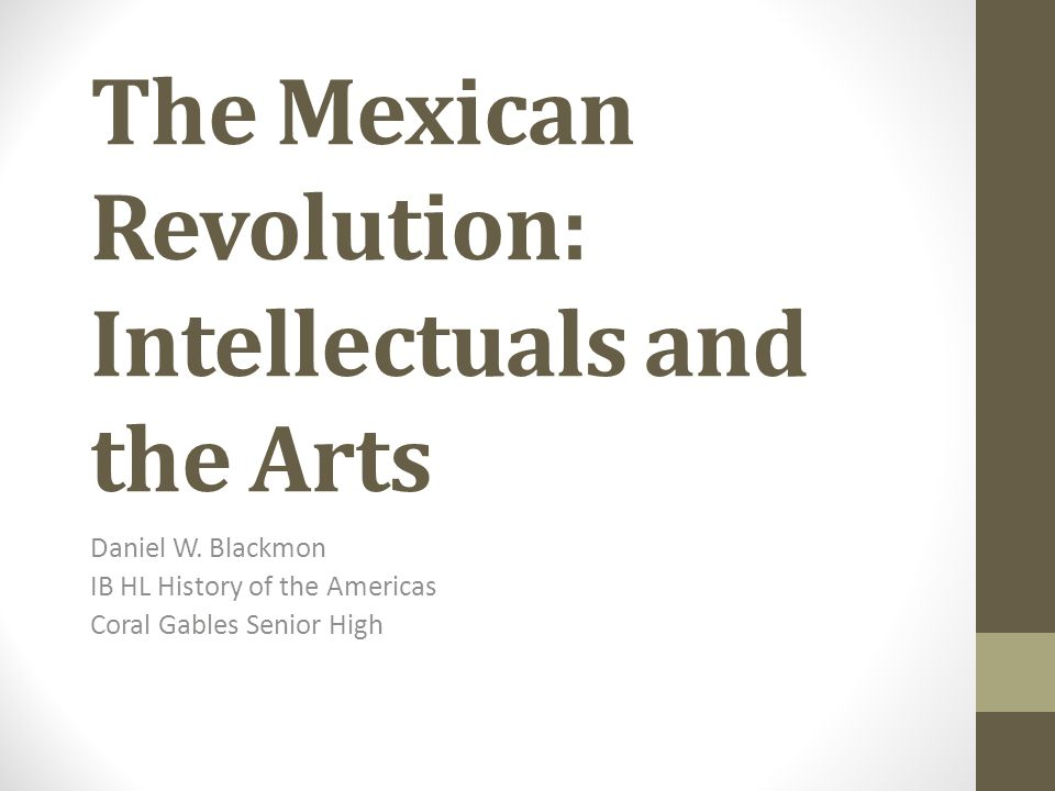 The Mexican Revolution: Intellectuals and the Arts