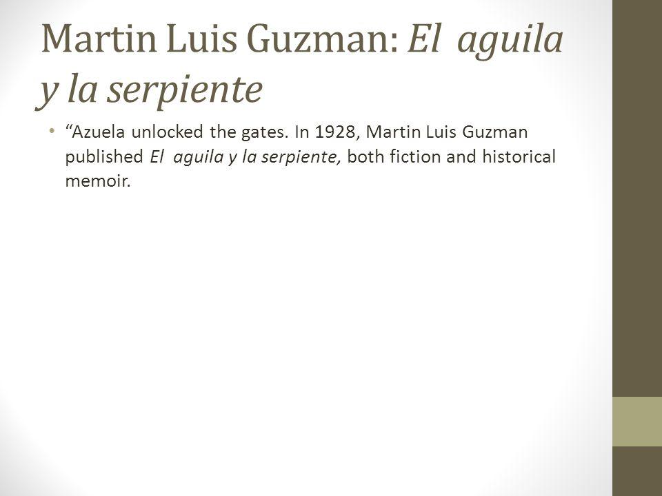 Martin Luis Guzman: El aguila y la serpiente