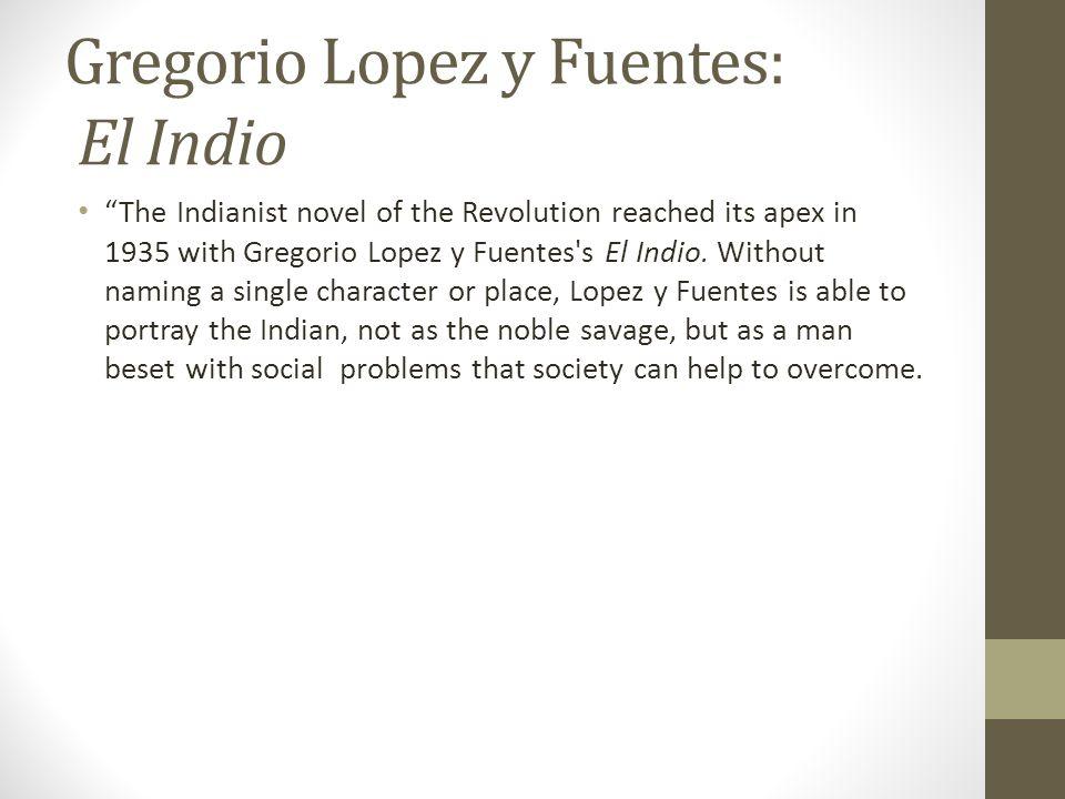 Gregorio Lopez y Fuentes: El Indio
