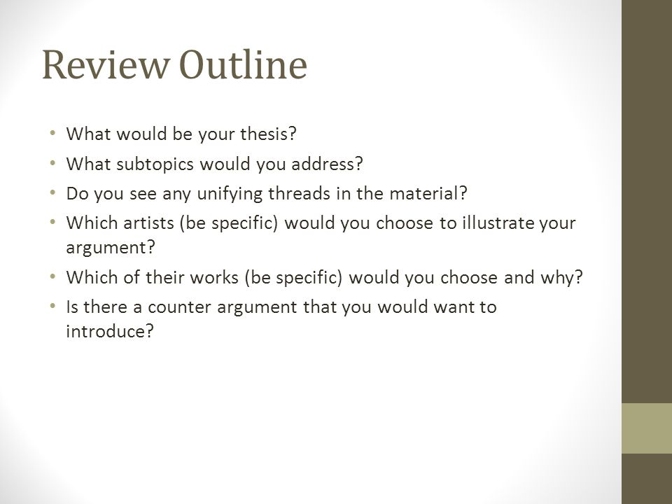 Review Outline What would be your thesis