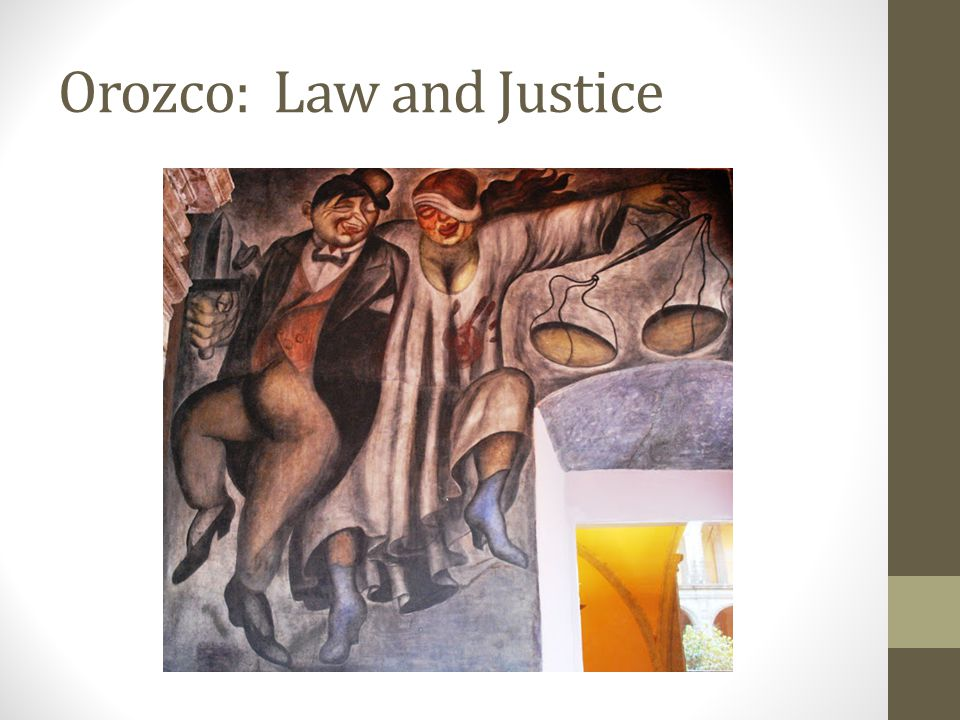 Orozco: Law and Justice