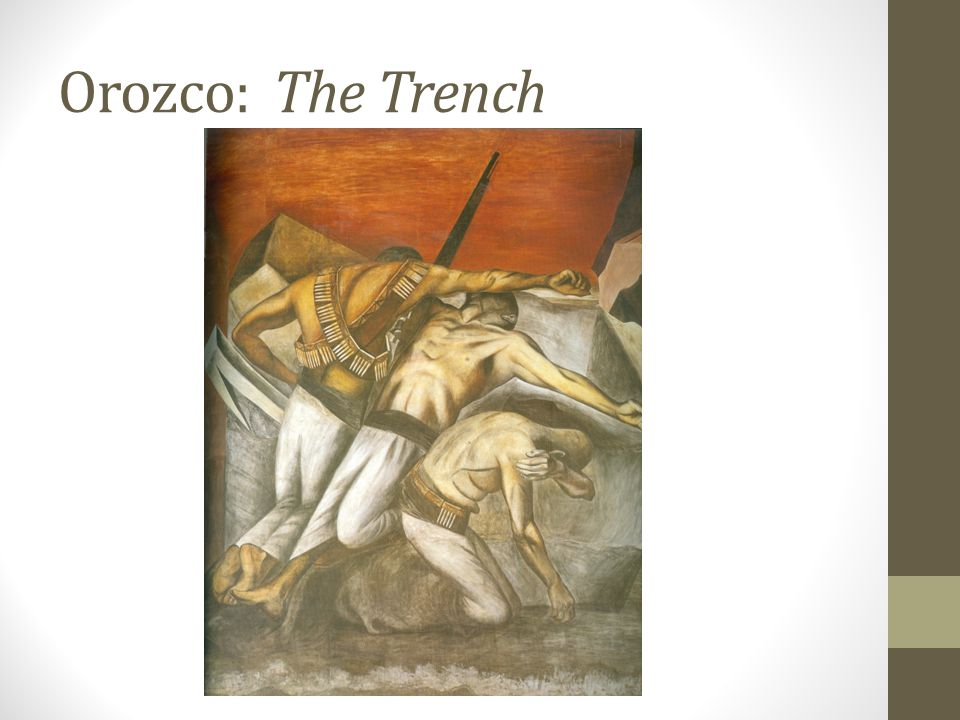 Orozco: The Trench