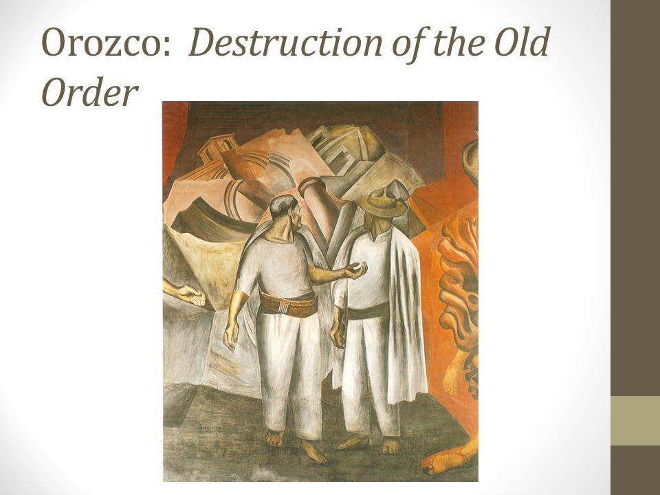 Orozco: Destruction of the Old Order