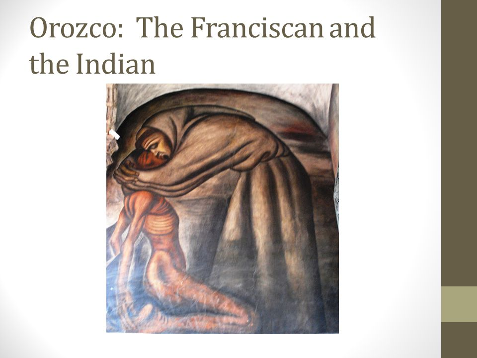 Orozco: The Franciscan and the Indian