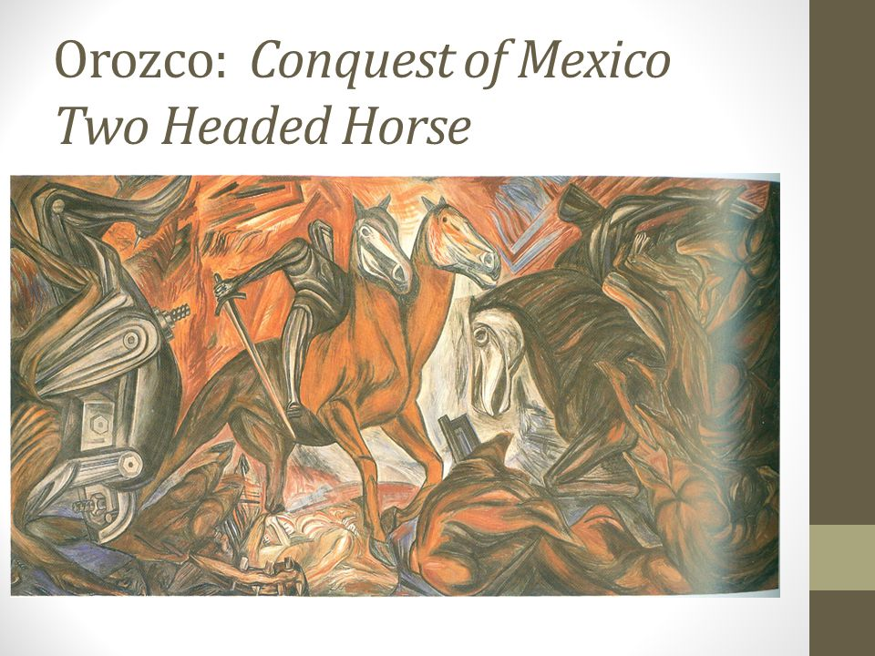 Orozco: Conquest of Mexico Two Headed Horse