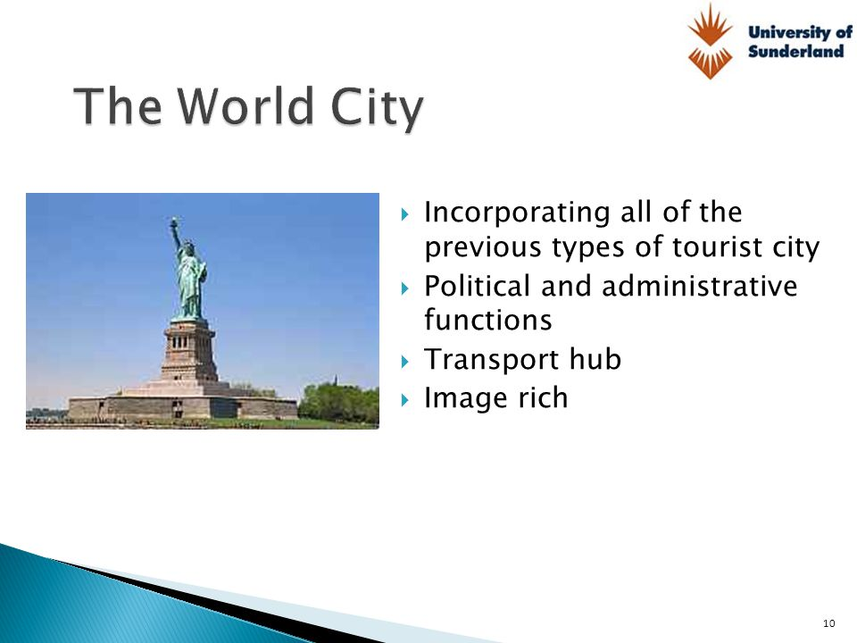 The World City Incorporating all of the previous types of tourist city