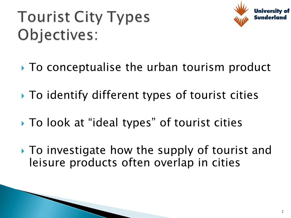 Tourist City Types Objectives: