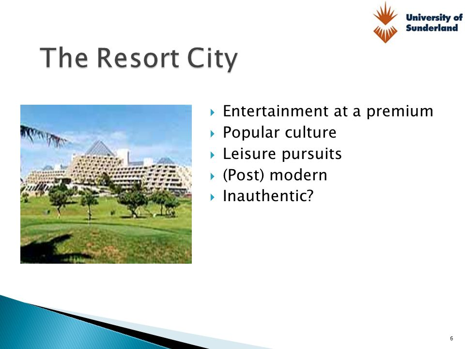 The Resort City Entertainment at a premium Popular culture