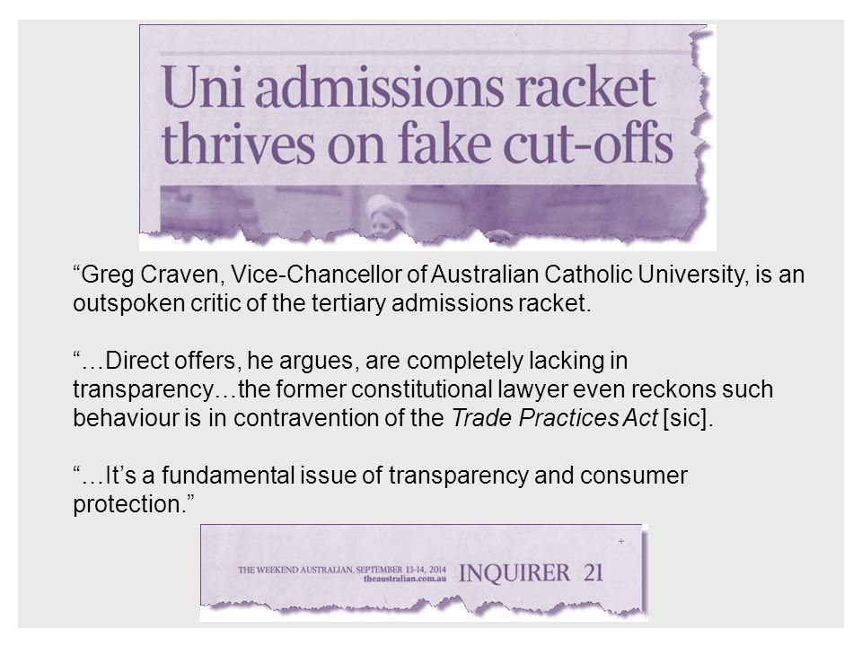 Greg Craven, Vice-Chancellor of Australian Catholic University, is an outspoken critic of the tertiary admissions racket.