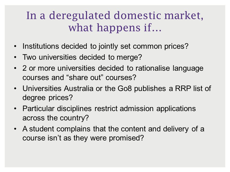 In a deregulated domestic market, what happens if…