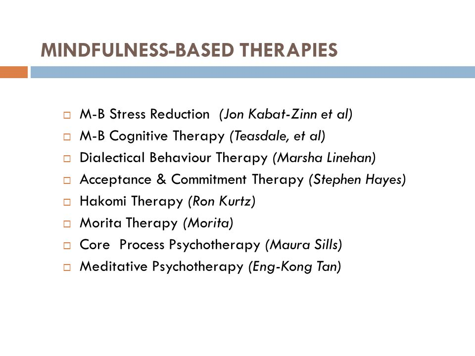 MINDFULNESS-BASED THERAPIES