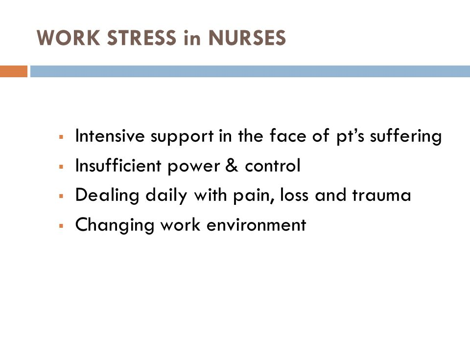 WORK STRESS in NURSES Intensive support in the face of pt's suffering