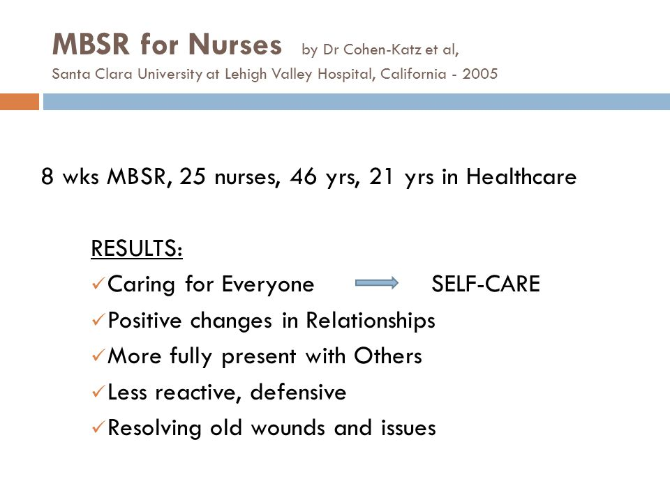 MBSR for Nurses by Dr Cohen-Katz et al, Santa Clara University at Lehigh Valley Hospital, California - 2005