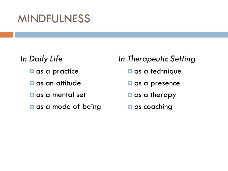 MINDFULNESS In Daily Life In Therapeutic Setting as a practice
