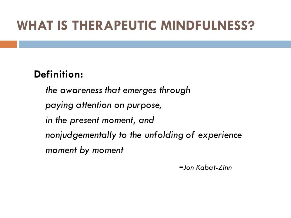 WHAT IS THERAPEUTIC MINDFULNESS