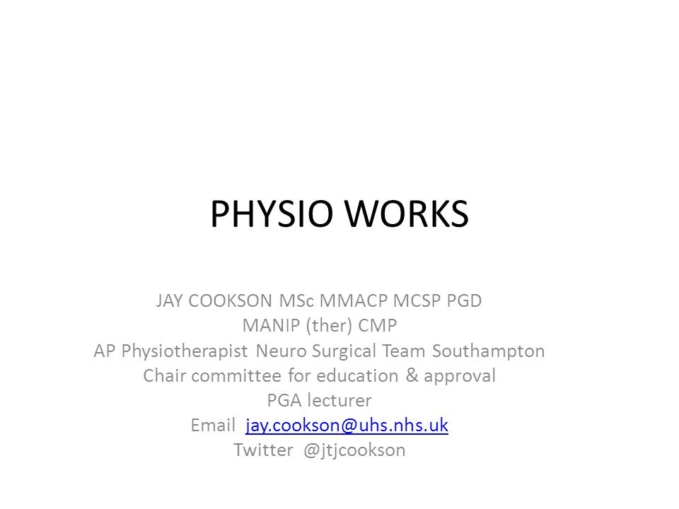 PHYSIO WORKS JAY COOKSON MSc MMACP MCSP PGD MANIP (ther) CMP