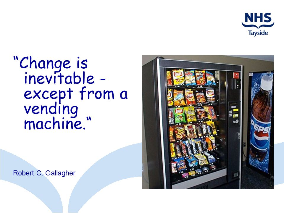 Change is inevitable - except from a vending machine.