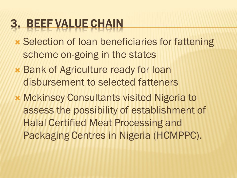 3. Beef Value Chain Selection of loan beneficiaries for fattening scheme on-going in the states.