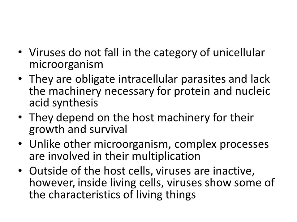 Viruses do not fall in the category of unicellular microorganism