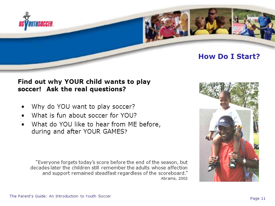 Find out why YOUR child wants to play soccer! Ask the real questions