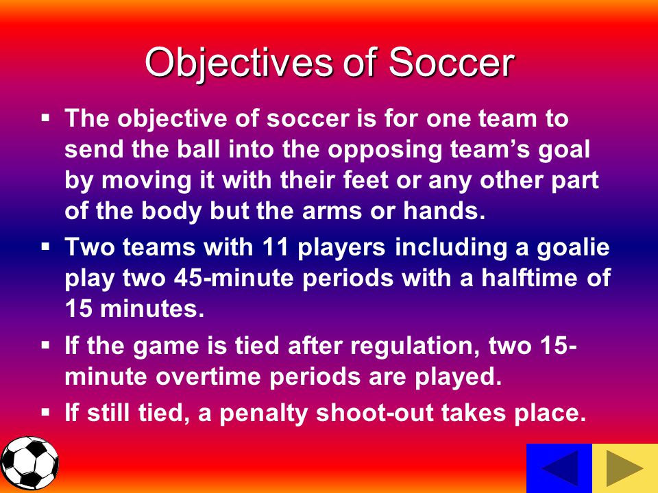 Objectives of Soccer