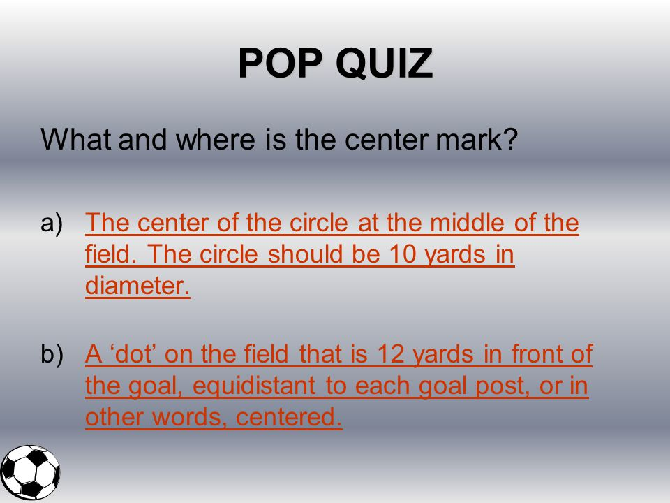 POP QUIZ What and where is the center mark