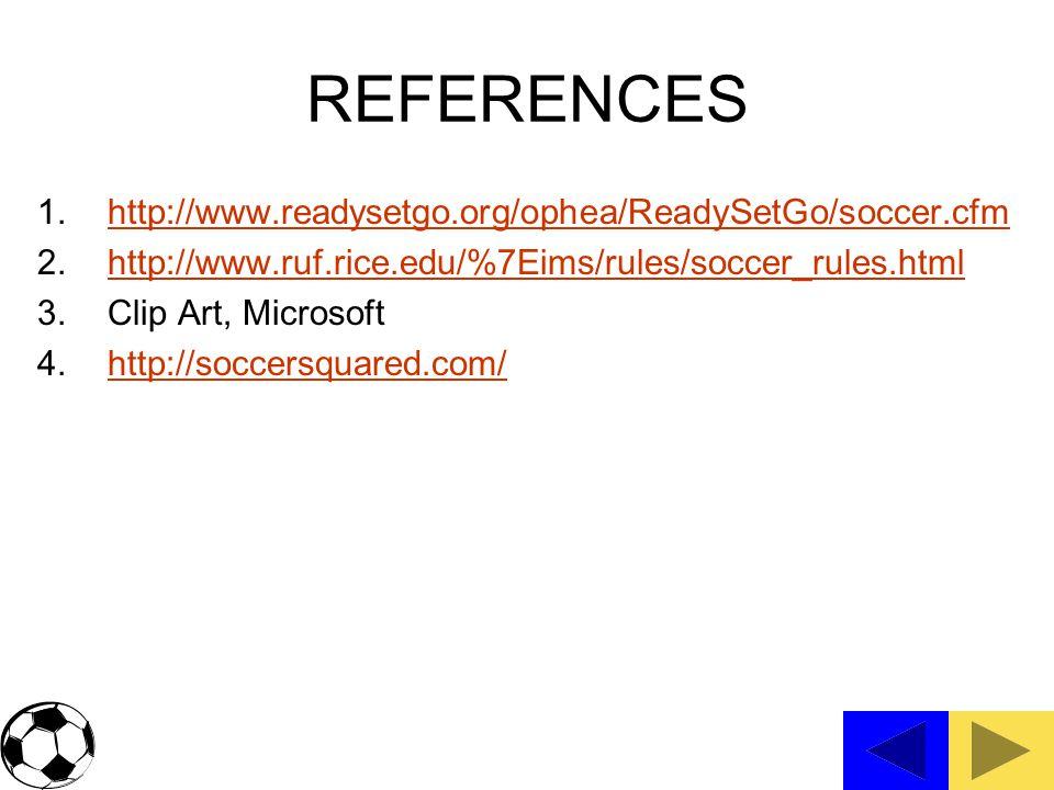 REFERENCES http://www.readysetgo.org/ophea/ReadySetGo/soccer.cfm