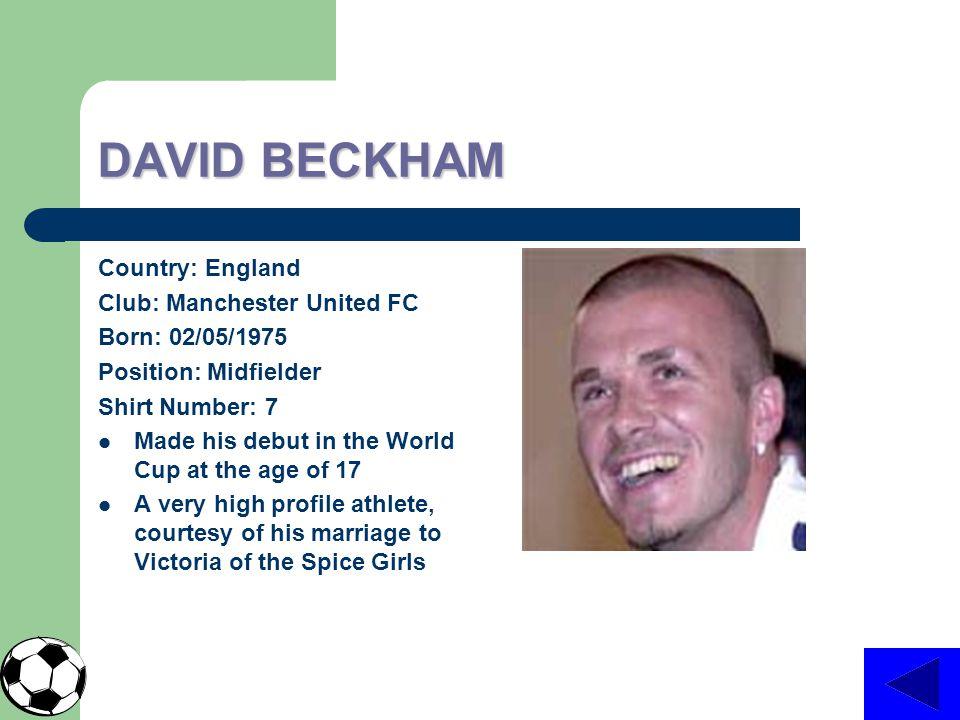 DAVID BECKHAM Country: England Club: Manchester United FC