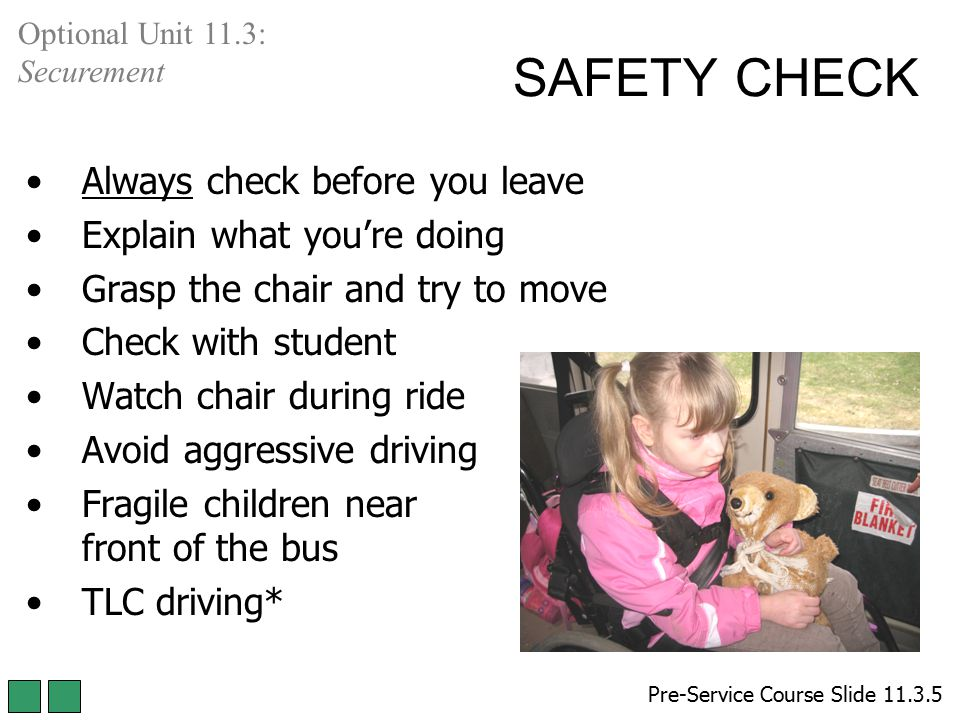 SAFETY CHECK Always check before you leave Explain what you're doing