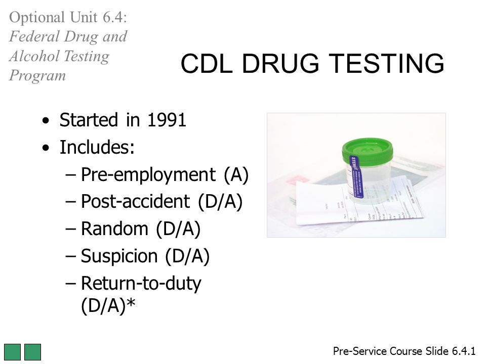 CDL DRUG TESTING Started in 1991 Includes: Pre-employment (A)