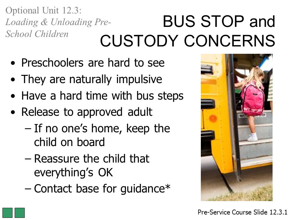 BUS STOP and CUSTODY CONCERNS