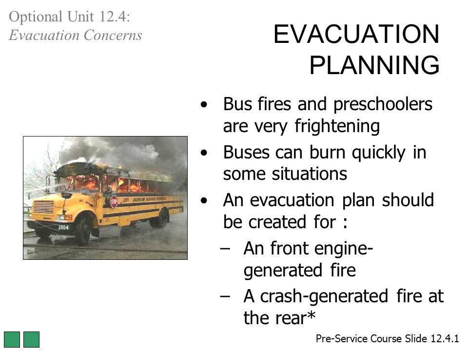 EVACUATION PLANNING Bus fires and preschoolers are very frightening