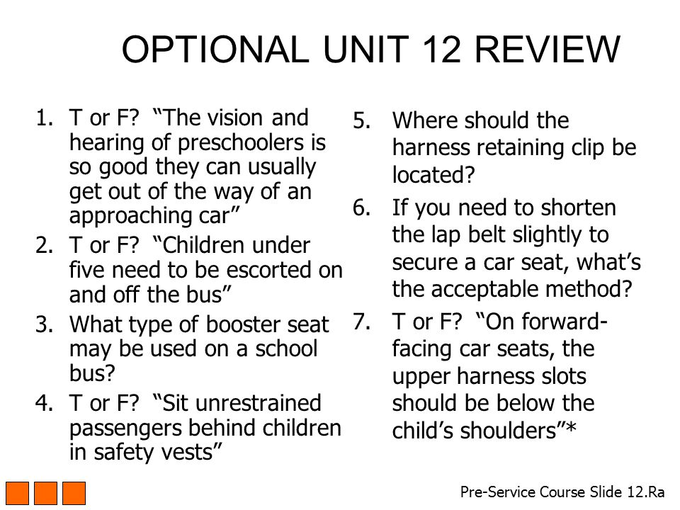 OPTIONAL UNIT 12 REVIEW T or F The vision and hearing of preschoolers is so good they can usually get out of the way of an approaching car