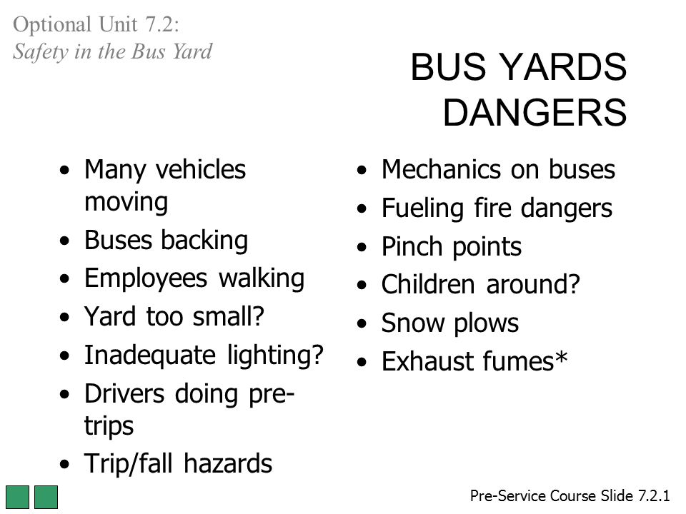 BUS YARDS DANGERS Many vehicles moving Buses backing Employees walking