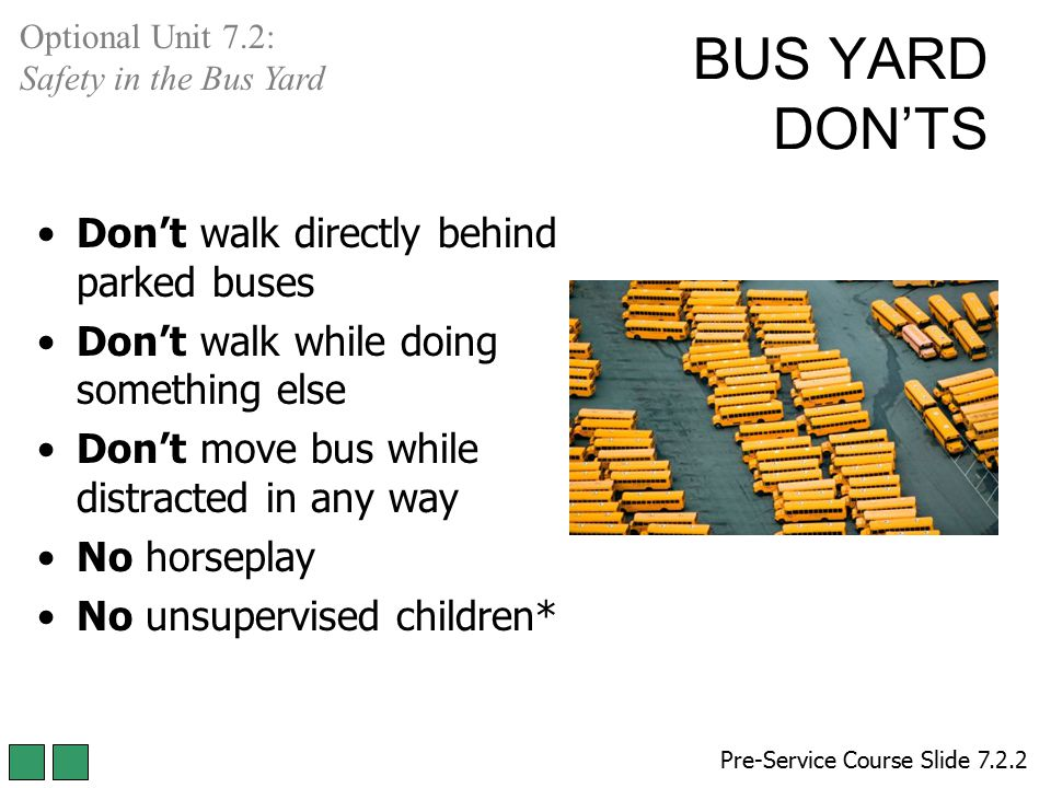 BUS YARD DON'TS Don't walk directly behind parked buses