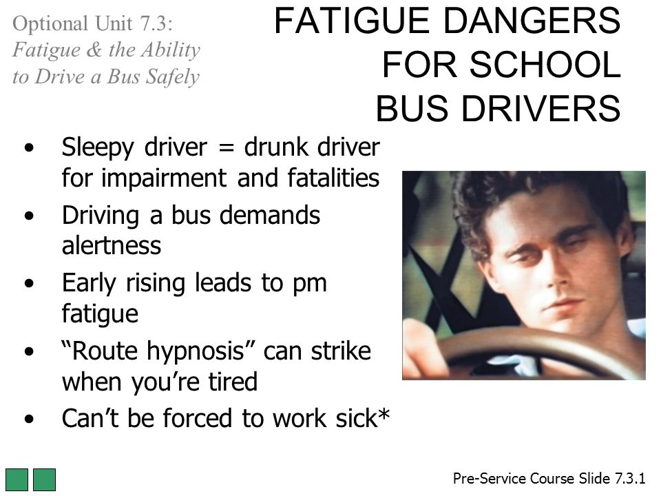 FATIGUE DANGERS FOR SCHOOL BUS DRIVERS