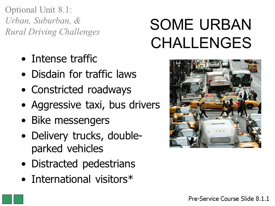 SOME URBAN CHALLENGES Intense traffic Disdain for traffic laws