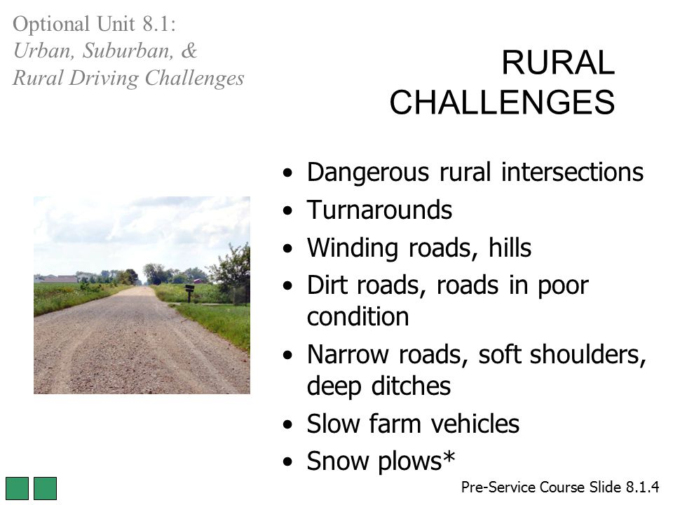 RURAL CHALLENGES Dangerous rural intersections Turnarounds