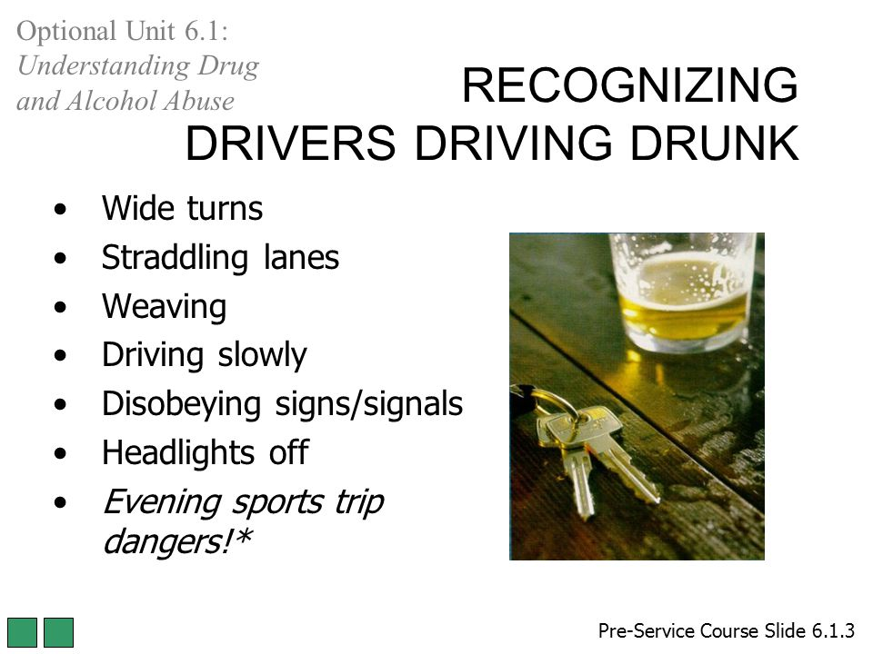 RECOGNIZING DRIVERS DRIVING DRUNK