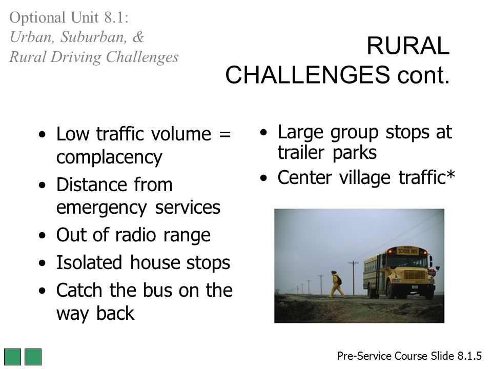 RURAL CHALLENGES cont. Low traffic volume = complacency