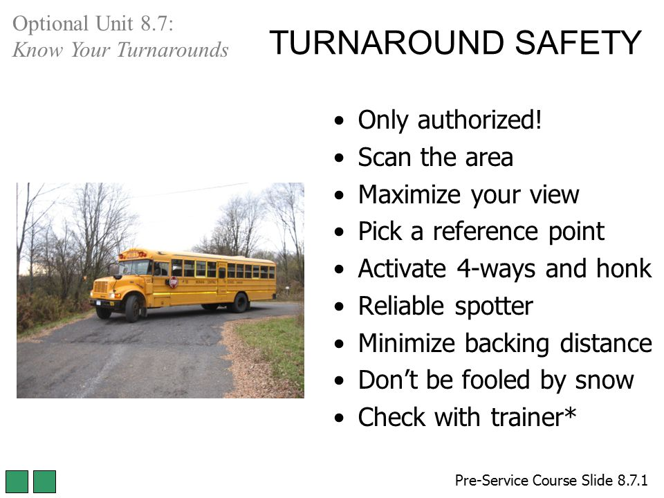 TURNAROUND SAFETY Only authorized! Scan the area Maximize your view