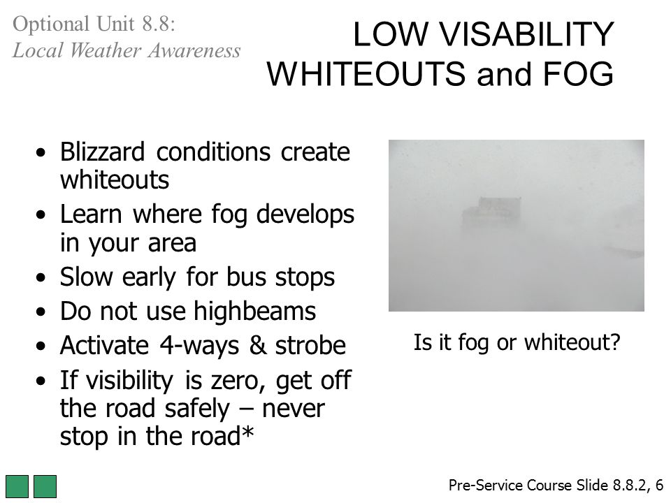 LOW VISABILITY WHITEOUTS and FOG