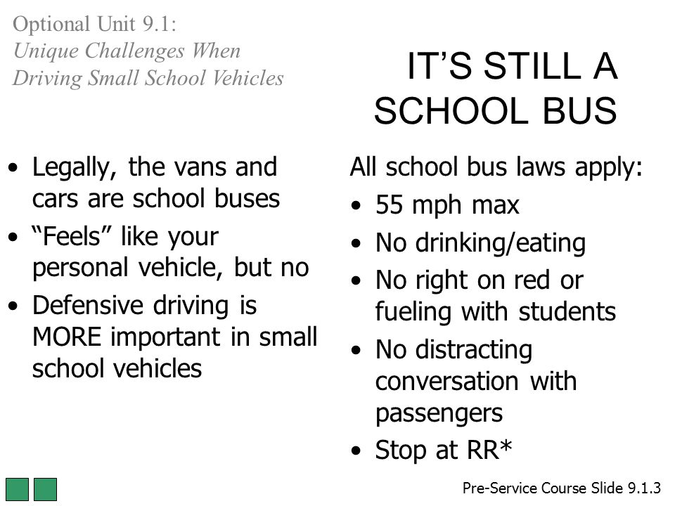 IT'S STILL A SCHOOL BUS Legally, the vans and cars are school buses