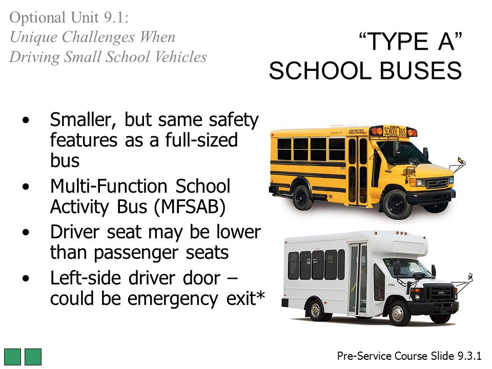 Optional Unit 9.1: Unique Challenges When Driving Small School Vehicles. TYPE A SCHOOL BUSES.