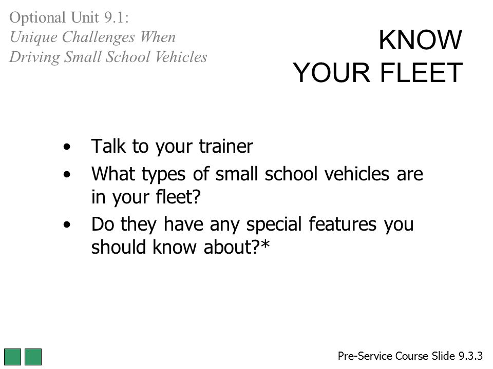 KNOW YOUR FLEET Talk to your trainer