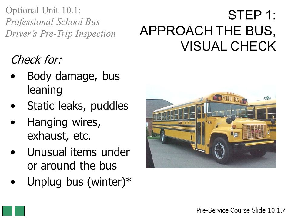 STEP 1: APPROACH THE BUS, VISUAL CHECK