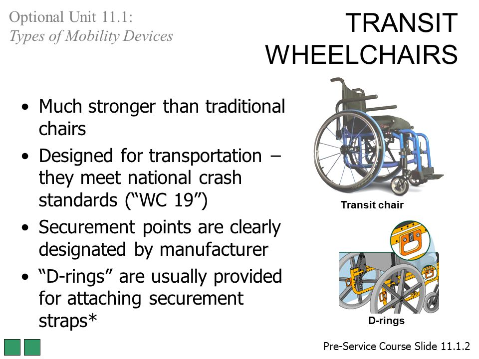 TRANSIT WHEELCHAIRS Much stronger than traditional chairs