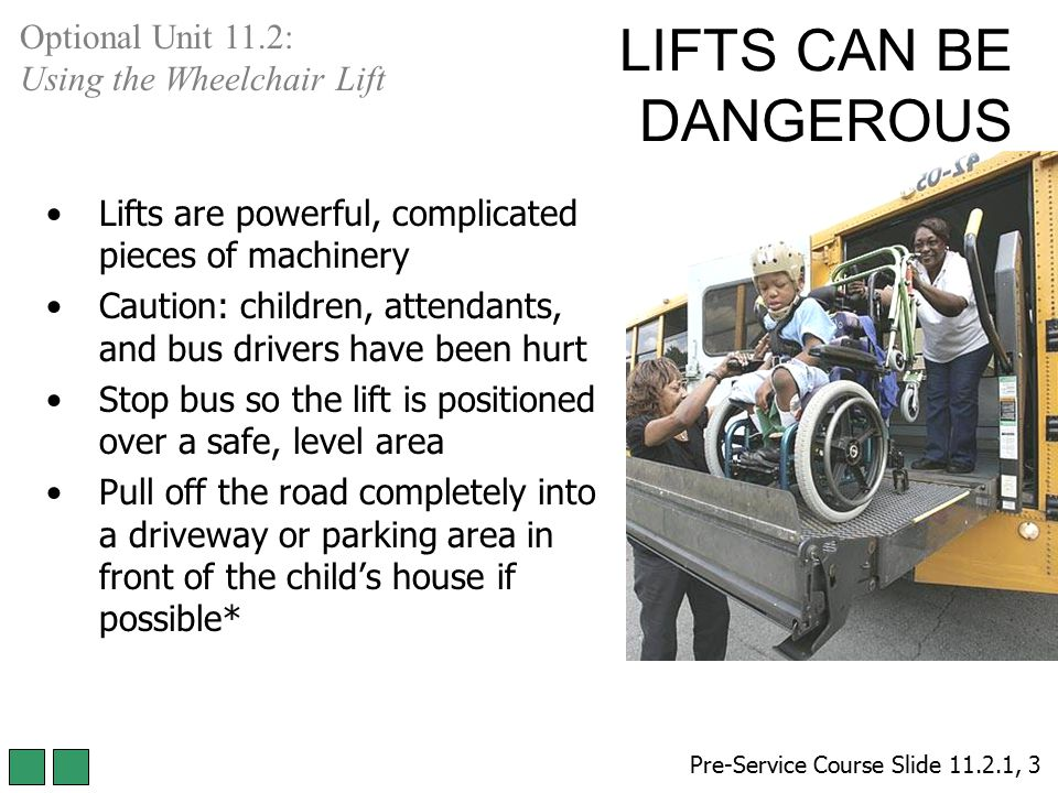 LIFTS CAN BE DANGEROUS Optional Unit 11.2: Using the Wheelchair Lift