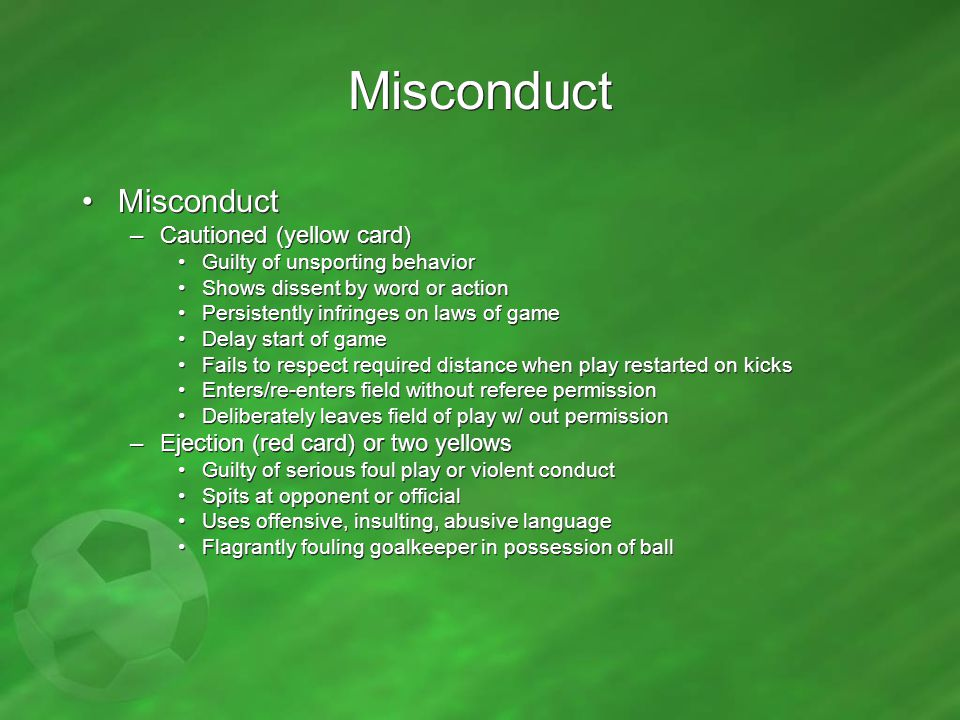 Misconduct Misconduct Cautioned (yellow card)