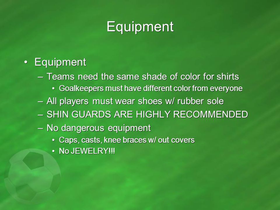 Equipment Equipment Teams need the same shade of color for shirts